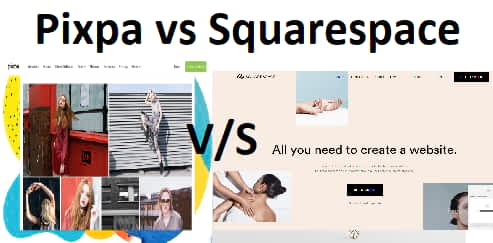 Pixpa Vs Squarespace – Which One Photographers & Artists Prefer?